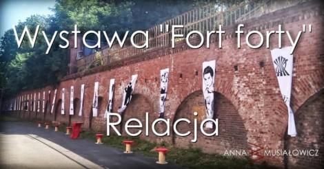 """Wystawa """"Fort Forty"""" - Relacja"""